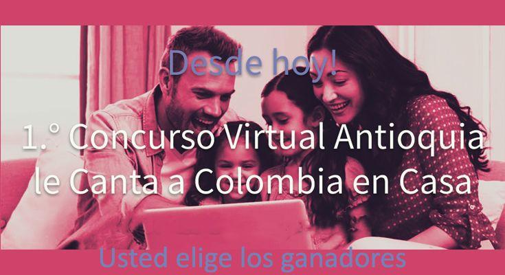 CONCURSO VIRTUAL ANTIOQUIA LE CANTA A COLOMBIA