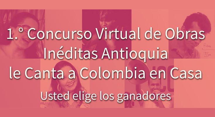 CONCURSO OBRAS INÉDITAS ANTIOQUIA LE CANTA A COLOMBIA